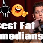 Top 5 Fat Comedians