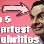 Top 5 Celebrity Geniuses
