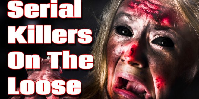 serial killers on loose